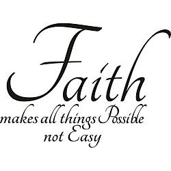 Decorative 'Faith Makes All Things Possible Not Easy