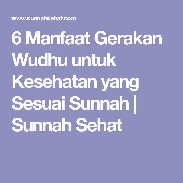 6 Manfaat Gerakan Wudhu untuk Kesehatan yang Sesuai Sunnah | Sunnah Sehat
