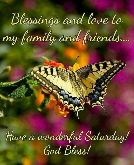 Blessings And Love To My Family And Friends...Have A Wonderful Saturday! God…