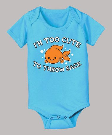 Another great find on #zulily! Turquoise 'Too Cute to Throw Back' Bodysuit - Infant by Country Casuals #zulilyfinds