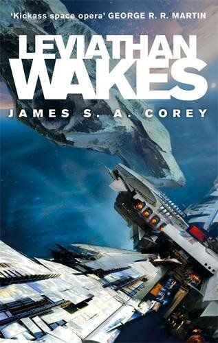 Leviathan Wakes: Book 1 of the Expanse by James S. A. Corey