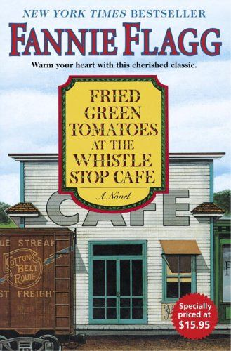 fried green tomatoes at the whistle stop cafe... good movie and book :)