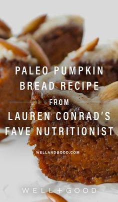Paleo Pumpkin bread recipe from Lauren Conrad's nutritionist