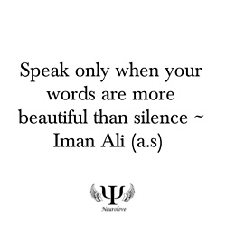Speak only when your words are more beautiful than silence