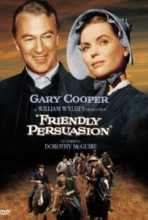 Friendly Persuasion (1956) - I've loved this movie since I was a little girl.