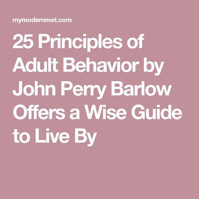 25 Principles of Adult Behavior by John Perry Barlow Offers a Wise Guide to Live By