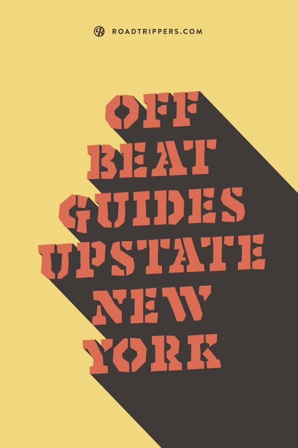Have a quirky vacation in Upstate New York.
