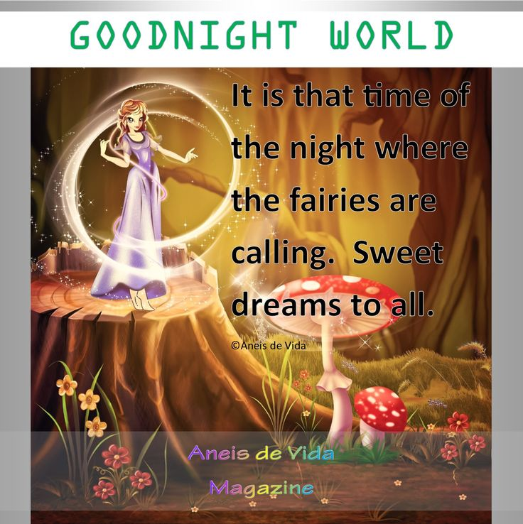 Goodnight world the fairies have come a calling - sweet dreams.