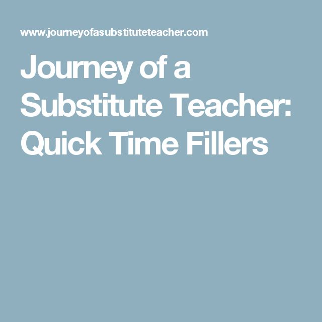Journey of a Substitute Teacher: Quick Time Fillers