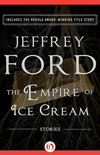 The Empire of Ice Cream: Stories by Jeffrey Ford.  Magic is everywhere—for those who know where to look.  A collection of stories from a master of imagination & magical realism.  The bittersweet Nebula Award–winning title story introduces a composer with synesthesia who finds the sound—and woman—of his dreams through a cup of coffee. Then there are the fairies that inhabit sandcastles in the fleeting moments before the inevitable rise of the tide.