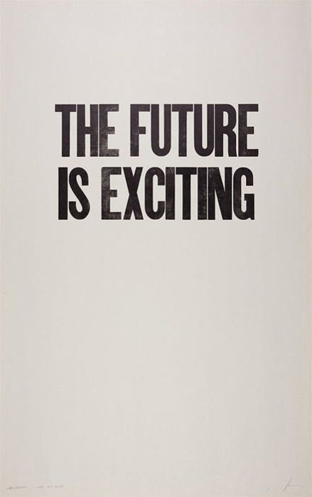 The future is exciting.Thoughts, Remember This, Life, Future, Wisdom, Excited, Things, Living, Inspiration Quotes