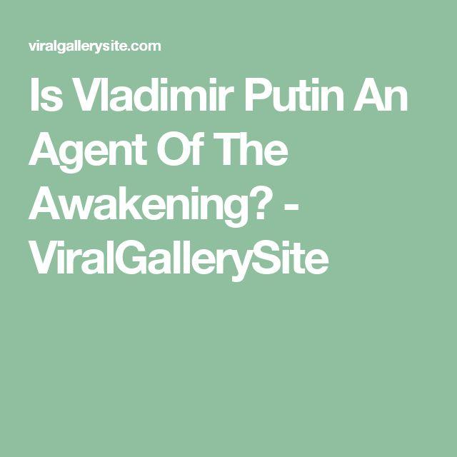 Is Vladimir Putin An Agent Of The Awakening? - ViralGallerySite