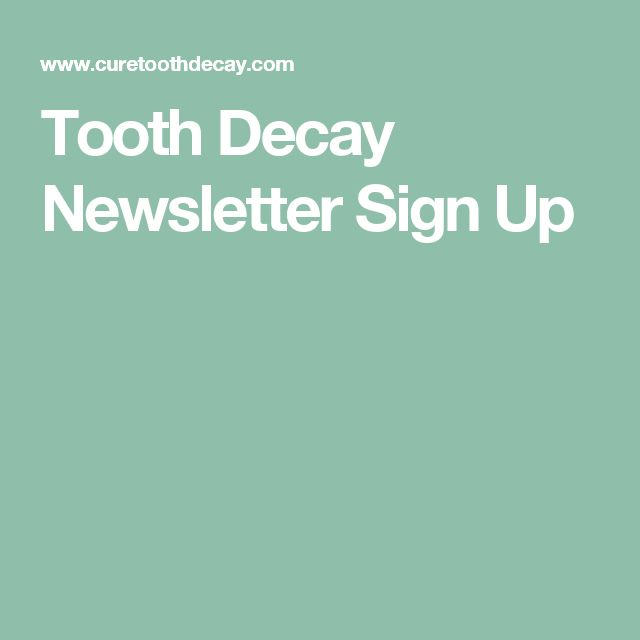 Tooth Decay Newsletter Sign Up
