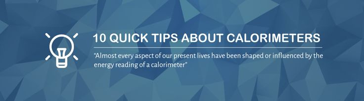 10 QUICK CALORIMETER TIPS & TRICKS - DDS CALORIMETERS.There is no doubt that bomb calorimeters are the most valuable instrument in a laboratory. Almost every aspect of our lives have been shaped or influenced by the energy reading of a calorimeter.