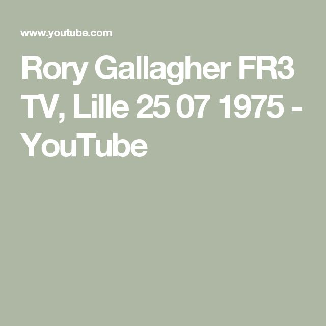Rory Gallagher   FR3 TV, Lille 25 07 1975 - YouTube