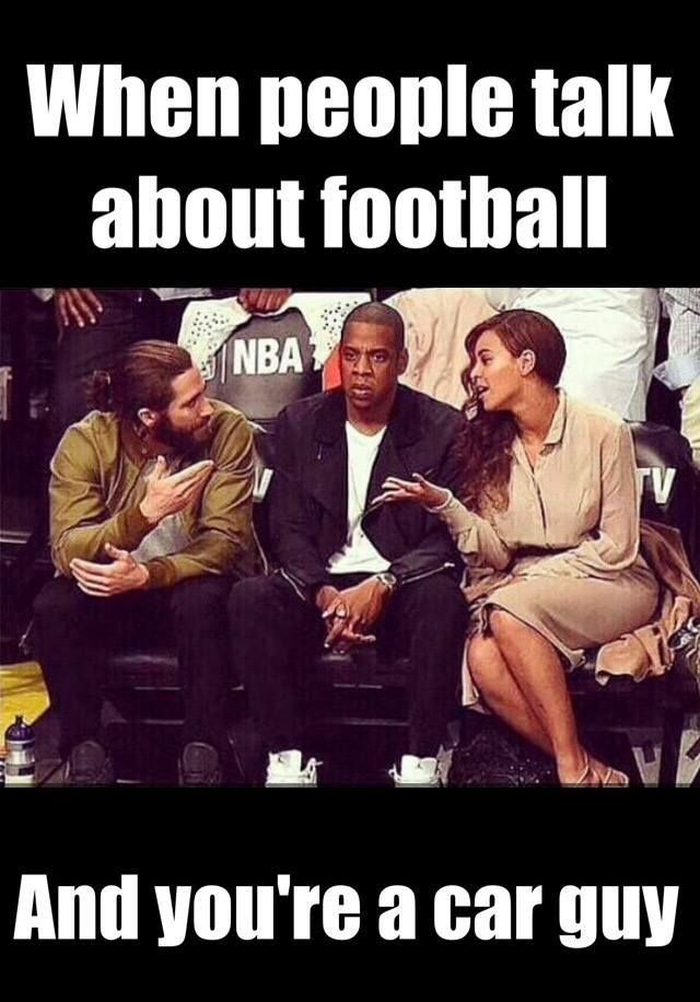 "Jay-z Jayz Beyonce NBA - ""When people talk about football and you're a car guy"" meme"