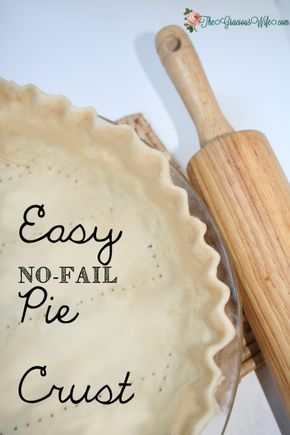 Easy No Fail Pie Crust Recipe | The Gracious Wife