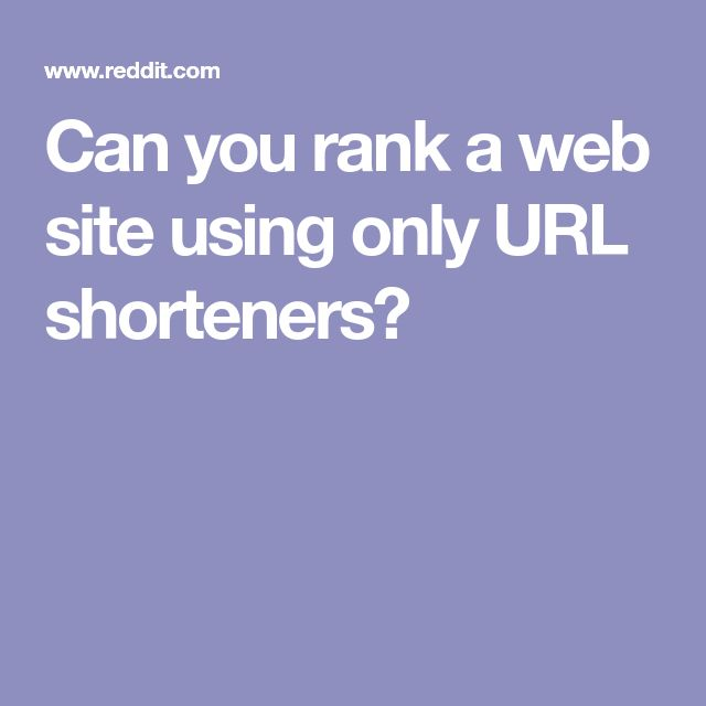 Can you rank a web site using only URL shorteners?