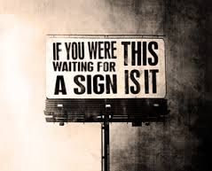 Waiting for a Sign?