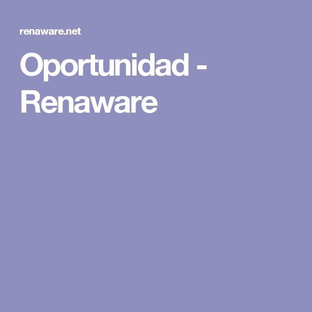 Oportunidad - Renaware