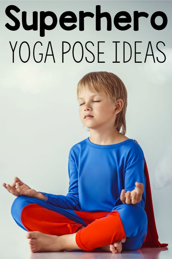 Kids Yoga Pose Ideas With A Superhero Theme. My Superheros will love this!