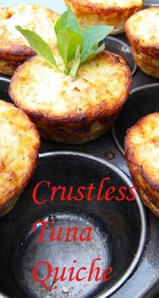 Here is a protein rich and a low-carb dish that is suitable also for gluten-free diets.  These are great to have at breakfast, brunch or even a light lunch or a side dish.  They are filled with tuna, eggs, cheese, onion and milk.  By not eating the pie crust you are saving yourself so many calories without compromising on taste.  Feel free to change cooked shrimp/ chicken/ crab for tuna.  I love to eat these straight out of the oven with a side salad.