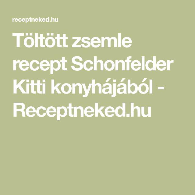 Töltött zsemle recept Schonfelder Kitti konyhájából - Receptneked.hu