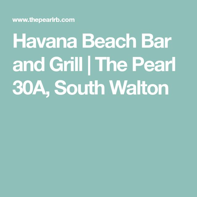 Havana Beach Bar and Grill | The Pearl 30A, South Walton