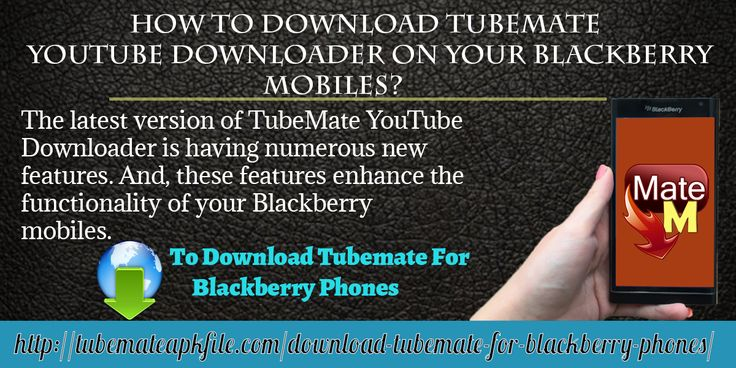 The latest version of TubeMate YouTube Downloader is having numerous new features. And, these features enhance the functionality of your Blackberry mobiles. And, to watch videos you may surf YouTube without taking stress.