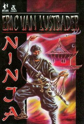 Eric van Lustbader: Ninja http://lubimyczytac.pl/ksiazka/83834/ninja