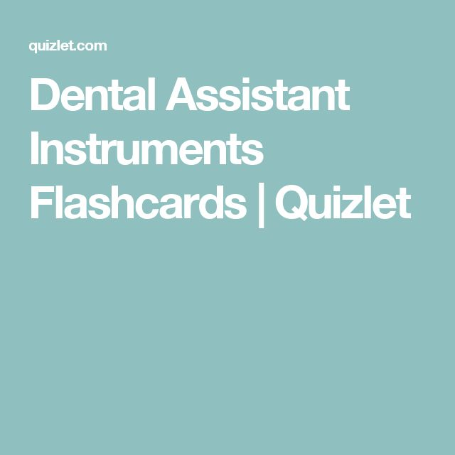 Dental Assistant Instruments Flashcards | Quizlet