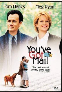 You've Got Mail with Tom Hanks and Meg Ryan - wonderful chemistry.