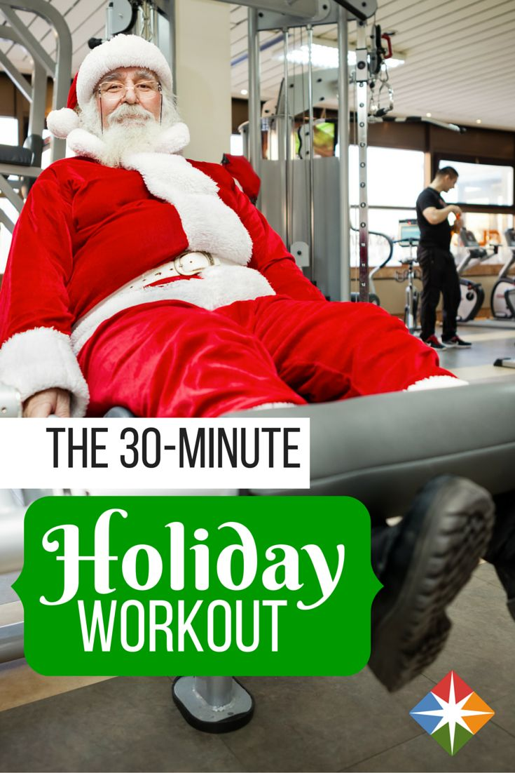 Try this 30-minute holiday workout--ho, ho, ho holiday healthy!