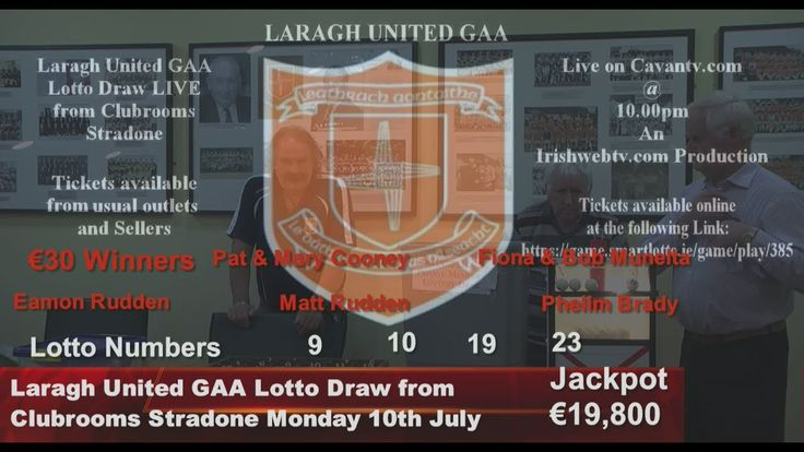 Laragh United GAA €19,800 Lotto Draw Monday 10th July. An Irishwebtv.com...