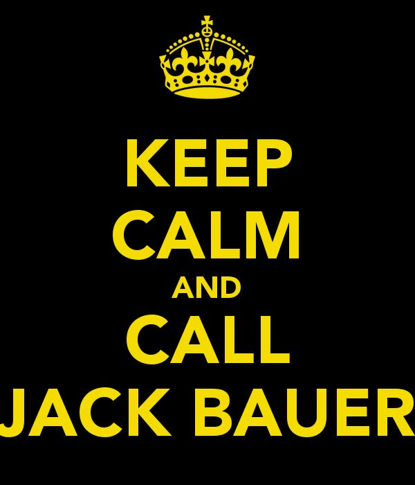 "Keep Calm/ 24/ ""Call Jack Bauer"""