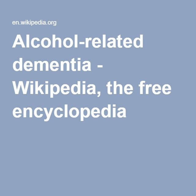Alcohol-related dementia - Wikipedia, the free encyclopedia