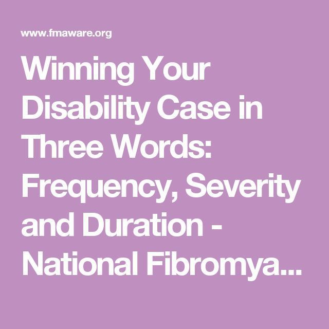 Winning Your Disability Case in Three Words: Frequency, Severity and Duration - National Fibromyalgia Association (NFA) National Fibromyalgia Association (NFA) GO BLUE FOR DIABETES DAY NOVEMBER 14th. We wear blue every Friday, year round too. Blue fridays