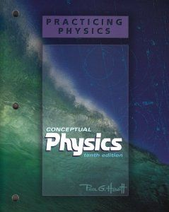 Practicing Physics for Conceptual Physics: Paul G. Hewitt: 9780805391985: Amazon.com: Books