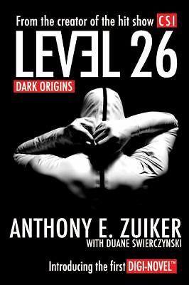 Level 26 : Dark Origins by Anthony E. Zuiker and Duane Swierczynski