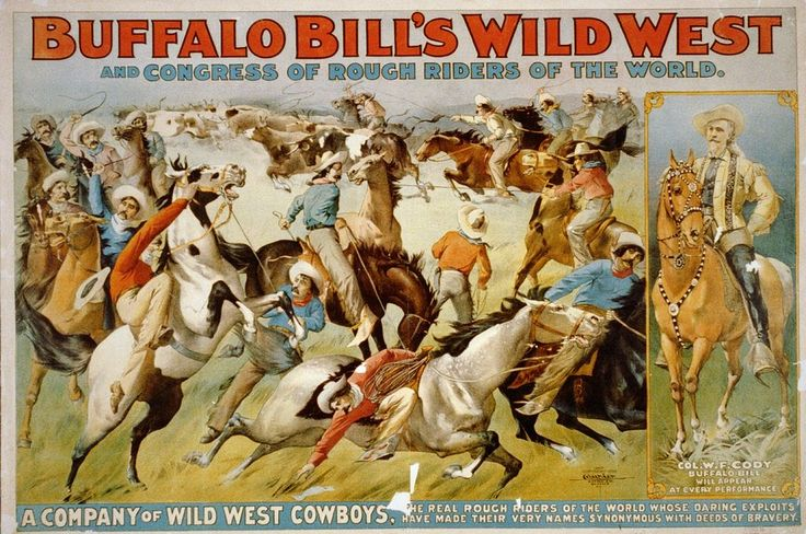 Buffalo bill wild west show c1899 - American frontier - Buffalo Bill's Wild West Show and Congress of Rough Riders of the World - Circus poster showing cowboys rounding up cattle and portrait of Col. W.F. Cody on horseback. 1899.