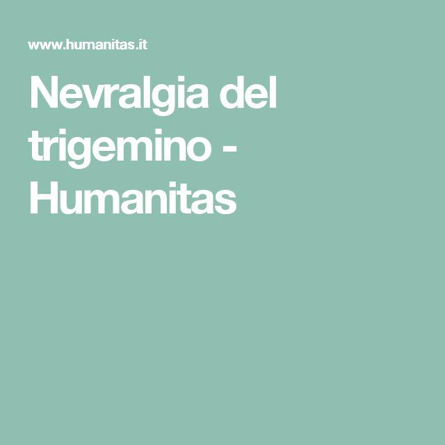 Nevralgia del trigemino -         Humanitas