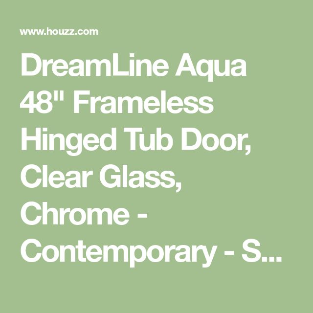 "DreamLine Aqua 48"" Frameless Hinged Tub Door, Clear Glass, Chrome - Contemporary - Shower Doors - by PlumbersStock"