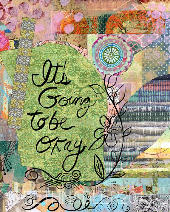 It's Going to be Okay Wall Art Collage Print by BethNadlerArt, $15.00