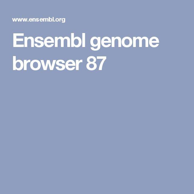 Ensembl genome browser 87
