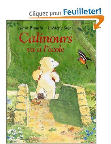 Amazon.fr - Calinours va à l'école - Alain Broutin, Frédéric Stehr - Livres