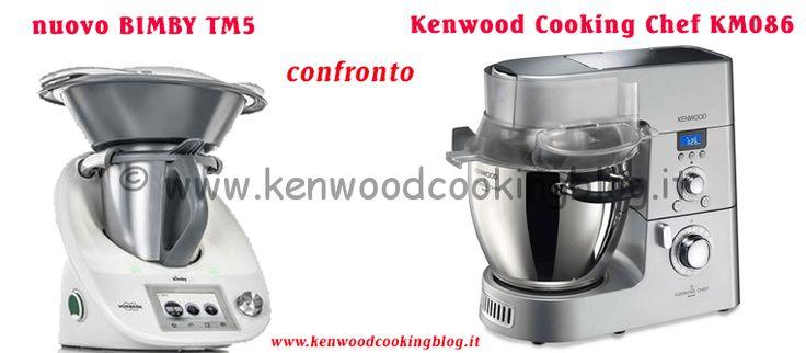 Confronto nuovo Bimby TM5 e Kenwood Cooking Chef KM88/KM86