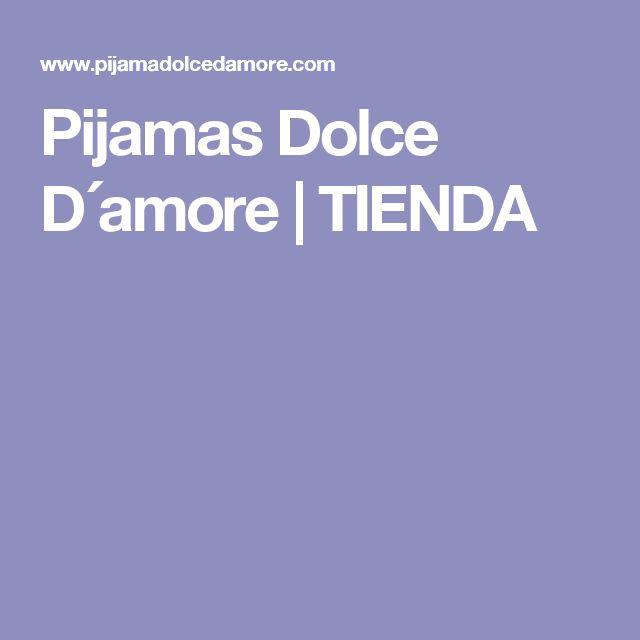Pijamas Dolce D´amore   TIENDA