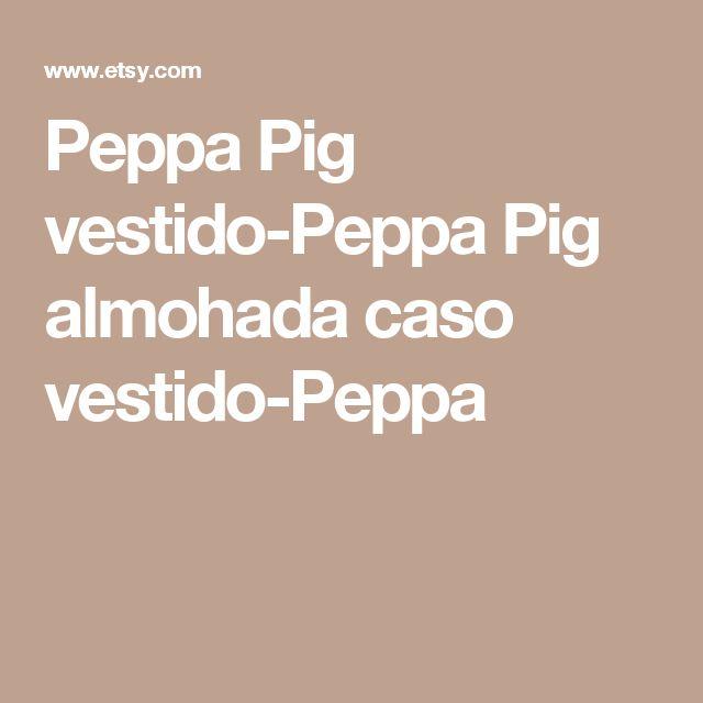 Peppa Pig vestido-Peppa Pig  almohada caso vestido-Peppa