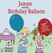 James and the Birthday Balloon by Nicola J Rowley - Temporarily FREE! @OnlineBookClub