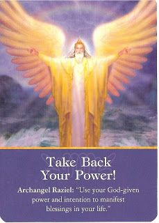 "Daily Inspirational Message, 2/04/2014 Take back your power, Archangel Raziel: ""Use your God-given power and intention to manifest blessings in your life."" Read entire message http://www.soulfulheartreadings.com/daily-inspirational-angel-messages/take-back-your-power/"